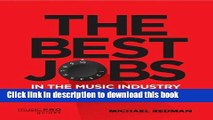 [Popular Books] The Best Jobs in the Music Industry: Straight Talk from Successful Music Pros