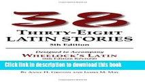 [Download] Thirty-Eight Latin Stories Designed to Accompany Wheelock s Latin  (Latin Edition)