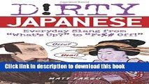 """[PDF] Dirty Japanese: Everyday Slang from """"What s Up?"""" to """"F*%# Off!"""" (Dirty Everyday Slang)"""