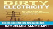 [Download] Dirty Electricity: Electrification and the Diseases of Civilization Paperback Free