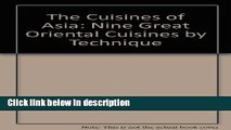 Download The cuisines of Asia: Nine great oriental cuisines by technique [Online Books]