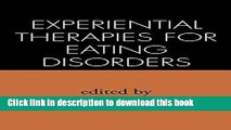 [Popular] Experiential Therapies for Eating Disorders Paperback OnlineCollection