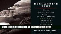 Bernanke s Test: Ben Bernanke, Alan Greenspan, and the Drama of the Central Banker For Free