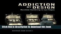 [Popular] Addiction by Design: Machine Gambling in Las Vegas Hardcover Online