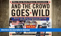 READ book  And the Crowd Goes Wild: Relive the Most Celebrated Sporting Events Ever Broadcast