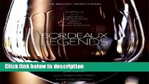 Download Bordeaux Legends: The 1855 First Growth Wines of Haut-Brion, Lafite Rothschild, Latour,