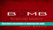 [PDF] The Smarter Bomb: Women and Children as Suicide Bombers Reads Online
