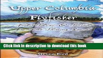 [Download] Upper Columbia Flyfisher: Notes, Stories   Secrets from the Shining Reach Kindle Free
