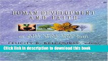 [Download] Human Development and Faith: Life-Cycle Stages of Body, Mind, and Soul Hardcover Online