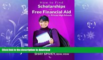 PDF ONLINE How to Find Scholarships and Free Financial Aid for Private High Schools READ NOW PDF