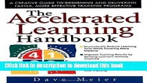 [Popular] The Accelerated Learning Handbook: A Creative Guide to Designing and Delivering Faster,