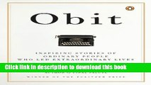 [Download] Obit: Inspiring Stories of Ordinary People Who Led Extraordinary Lives Paperback Free