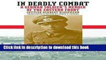 [Popular] In Deadly Combat: A German Soldier s Memoir of the Eastern Front (Modern War Studies
