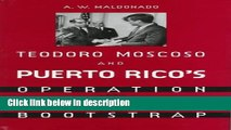 Download Teodoro Moscoso and Puerto Rico s Operation Bootstrap [Full Ebook]