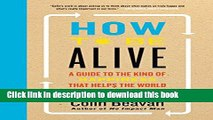 [Popular] How to Be Alive: A Guide to the Kind of Happiness That Helps the World Kindle