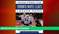 READ PDF  Tales from the Toronto Maple Leafs Locker Room: A Collection of the Greatest Maple Leafs