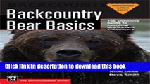 [Download] Backcountry Bear Basics: The Definitive Guide to Avoiding Unpleasant Encounters