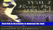 [PDF] Will I Ever Be Whole Again? Surviving the Death of Someone You Love Reads Online