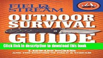 [Download] Field   Stream Outdoor Survival Guide: Survival Skills You Need (Field   Stream Skills
