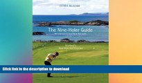 FAVORITE BOOK  The Nine Holer Guide: Scotland s Nine-Hole Golf Courses  PDF ONLINE