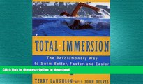 READ BOOK  Total Immersion: The Revolutionary Way to Swim Better, Faster, and Easier FULL ONLINE