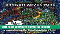 [Popular] Dragon Adventure: A Kaleidoscopia Coloring Book Kindle Free