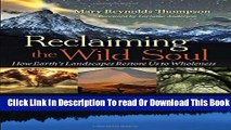 [Popular] Reclaiming the Wild Soul: How Earth s Landscapes Restore Us to Wholeness Hardcover Free