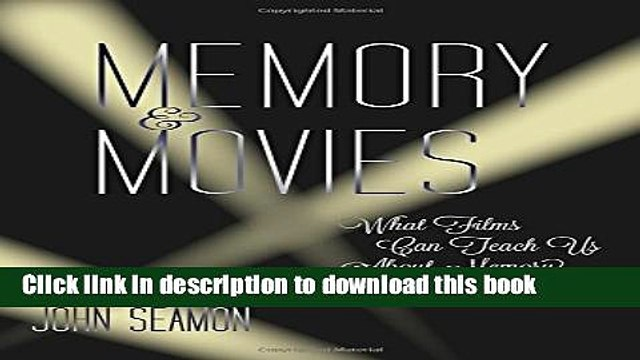 [PDF] Memory and Movies: What Films Can Teach Us about Memory (MIT Press) Reads Online