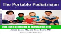 [Download] The Portable Pediatrician: Everything You Need to Know About Your Child s Health (Sears