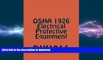 READ BOOK  OSHA 1926 Electrical Protective Equipment: Subpart E Personal Protective and Life