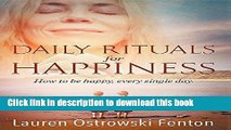 [Popular] Daily Rituals for Happiness: How to Be Happy, Every Single Day (Daily Rituals for Life)