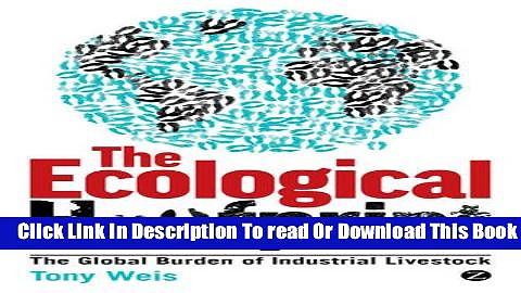 [Popular] The Ecological Hoofprint: The Global Burden of Industrial Livestock Kindle Online