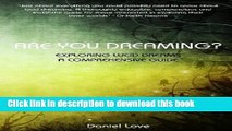 [Download] Are You Dreaming?: Exploring Lucid Dreams: A Comprehensive Guide by Love, Daniel 1st
