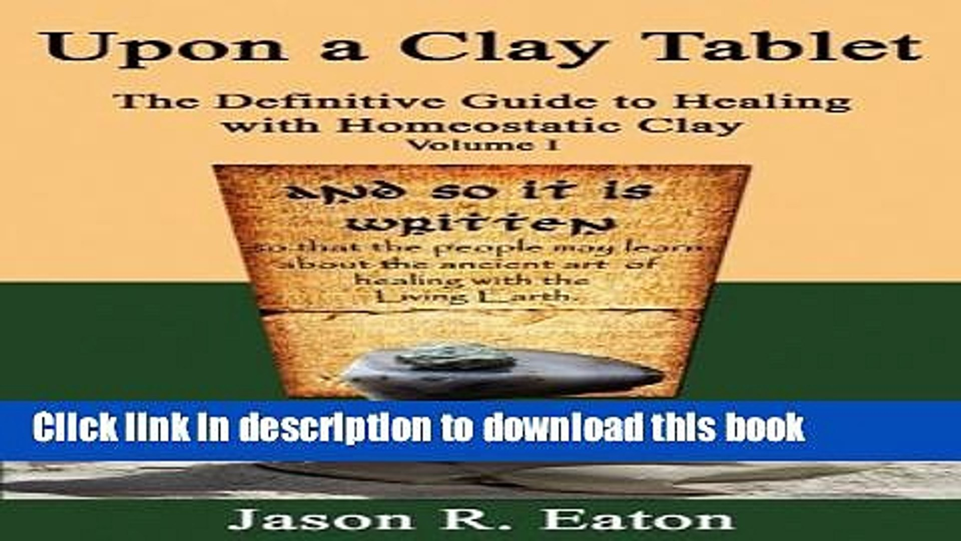 Super Download Upon A Clay Tablet The Definitive Guide To Healing With Homeostatic Clay Volume I Home Interior And Landscaping Transignezvosmurscom