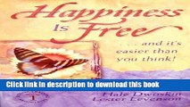 [Popular] Happiness Is Free... and It s Easier Than You Think! (Sedona Training Associates Book 1)