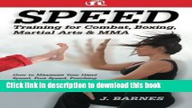 [Popular] Books Speed Training for Combat, Boxing, Martial Arts, and MMA: How to Maximize Your