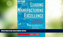 Big Deals  Leading Manufacturing Excellence: A Guide to State-of-the-Art Manufacturing  Free Full