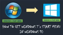 HOW TO BRING BACK WINDOWS 7 START MENU IN WINDOWS 10