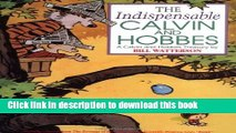 [Popular] Books The Indispensable Calvin and Hobbes: A Calvin and Hobbes Treasury Full Online