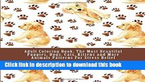 [Free] Adult Coloring Book: The Most Beautiful Puppies, Dogs, Cats, Kittens and More Animals