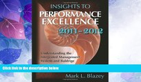 READ FREE FULL  Insights to Performance Excellence 2011-2012: Understanding the Integrated