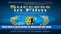 [Full] Success in Film: A Guide to Funding, Filming and Finishing Independent Films Free New