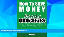 Must Have  How To Save Money Buying Groceries: Money Saving Tips On Grocery Shopping, Ways To Get