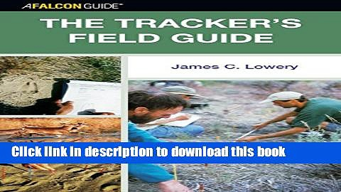 [Popular Books] The Tracker s Field Guide: A Comprehensive Handbook for Animal Tracking in the