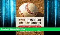 For you Two Guys Read the Box Scores: Conversations on Baseball and Other Metaphysical Wonders