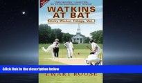 eBook Download Watkins at Bat: Sticky Wicket Trilogy, Vol. I, a Cricket Novel, new edition (Volume