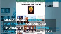 Arianna Huffington announces she's leaving Huffington Post