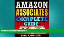 READ book  Amazon Associates: Complete Guide: Make Money Online with Amazon Associates: The