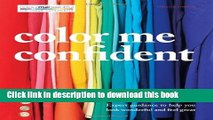 [Download] Color Me Confident  Expert guidance to help you feel confident and look great Hardcover
