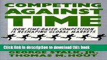 [Popular] Competing Against Time: How Time-Based Competition is Reshaping Global Mar Hardcover Free
